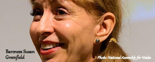Baroness Susan Greenfield neuroscientist